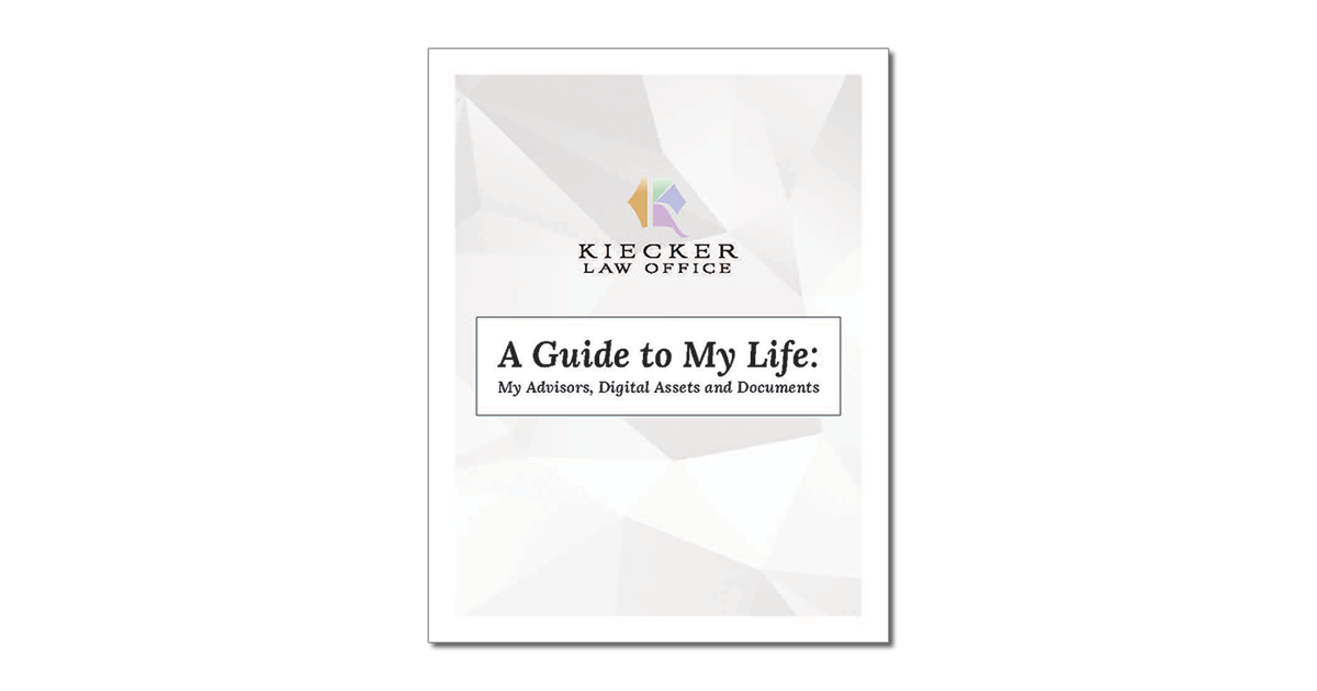 kiecker law a guide to my life my advisors digital assets and documents